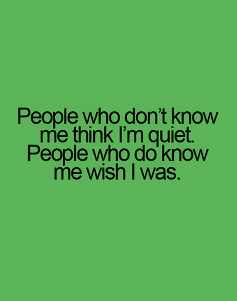 People who do not know me think i am quiet people | nineimages I Am Quiet Quotes