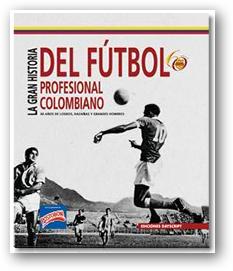 Concurso: Gánate el libro de la Gran Historia del Fútbol Colombiano