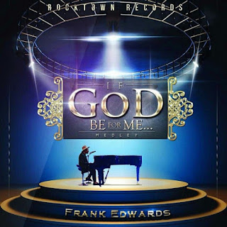 If God Be For Me By Frank Edward