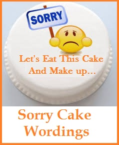 Sweet Sorry Cake Messages