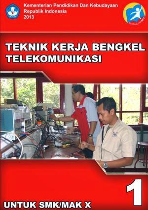 http://bse.mahoni.com/data/2013/kelas_10smk/Kelas_10_SMK_Teknik_Kerja_Bengkel_Telekomunikasi_1.pdf