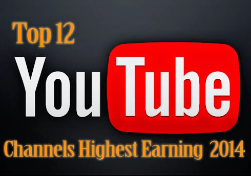 Top 12 YouTube Channels Highest Earning In 2014