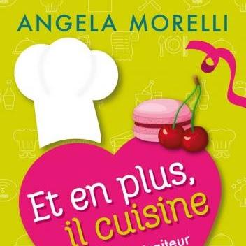 Et en plus, il cuisine de Angéla Morelli