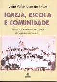 """Livro: """"Igreja, Escola e Comunidade"""", prof. João Valdir Alves de Souza (UFMG)"""