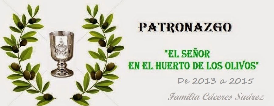 """PATRONAZGO """"EL SEÑOR EN EL HUERTO DE LOS OLIVOS """"  FAMILIA CACERES SUAREZ"""