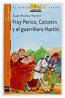 FRAY PERICO, CALCETIN yEL GUERRILLERO MARTIN--JUAN MUÑOZ MARTIN