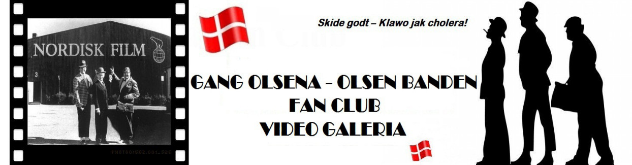 Gang Olsena Fan Club Video Galeria