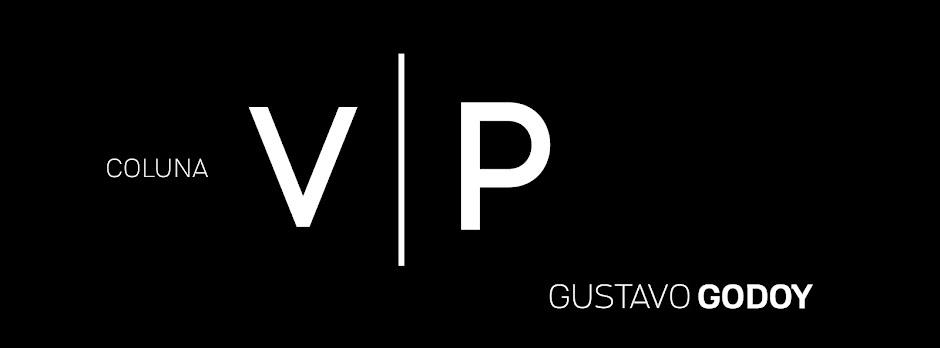 Coluna VIP Gustavo Godoy