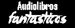 Audiolibros Fantasticos