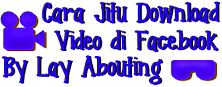 Cara Jitu Download Video Di Facebook