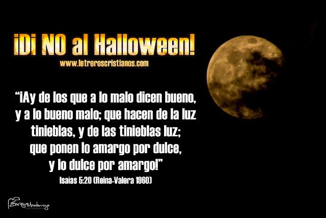 ¿Apoya la Biblia la fiesta de Halloween? Di+no+al+halloween+Isaias+5+20