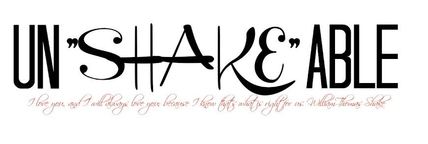"""UN """"SHAKE"""" ABLE"""