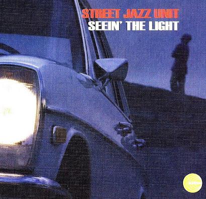 Street Jazz Unit - Seein' The Light (1997)