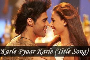 Karle Pyaar Karle (Title Song)