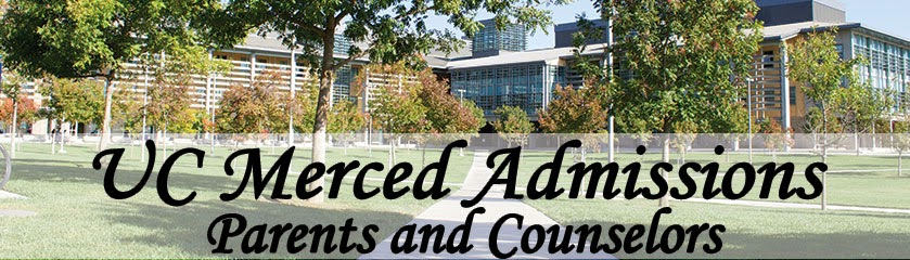 UC Merced Admissions  Parents and Counselors
