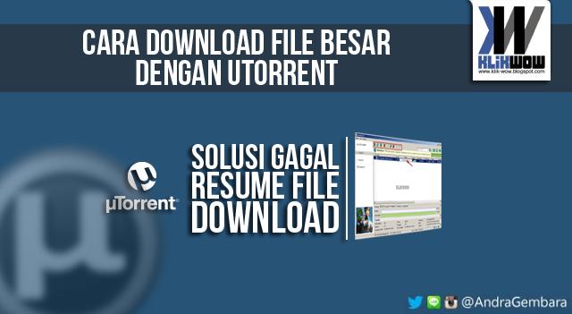 Cara Download File Ukuran Besar yang Dapat di Pause/Resume ...