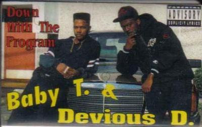 Baby T. & Devious D.* – Down With The Program (1991, 192, Tape)