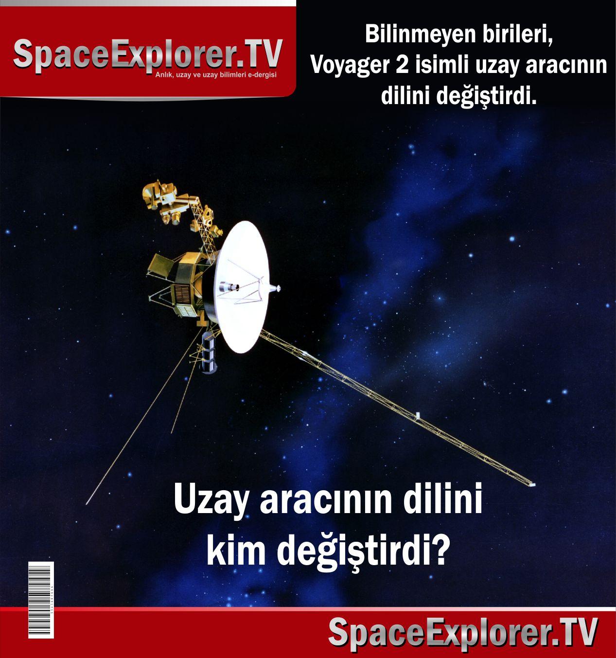 Voyager 2, Voyager 1, Uzay araçları, NASA, Uzaydan toplanan sinyaller, Gizemli sinyaller, Gizemli mesajlar, Uzaylılar, Uzayda hayat var mı?,