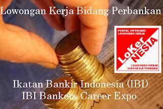 Lowongan Kerja 2013 Di Bank Banyak Tersedia Pada IBI Bankers Career Expo 2012