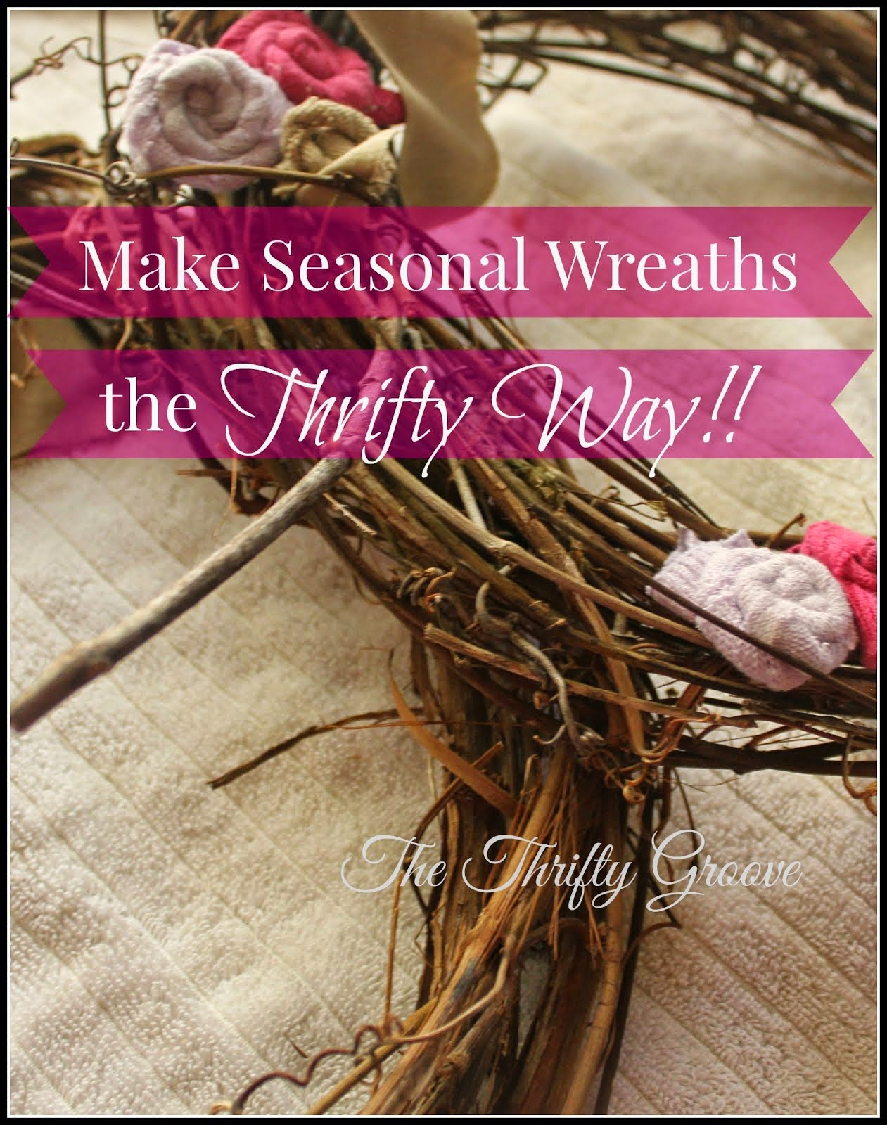 Making Seasonal Wreaths the Thrifty Way!
