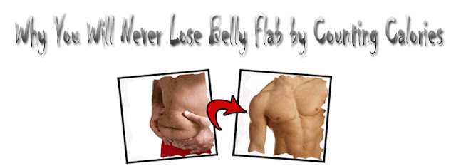 Why You Will Never Lose Belly Flab by Counting Calories