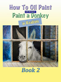 How To Oil Paint:  A Donkey in Realism (Intermediate Series Book 2)