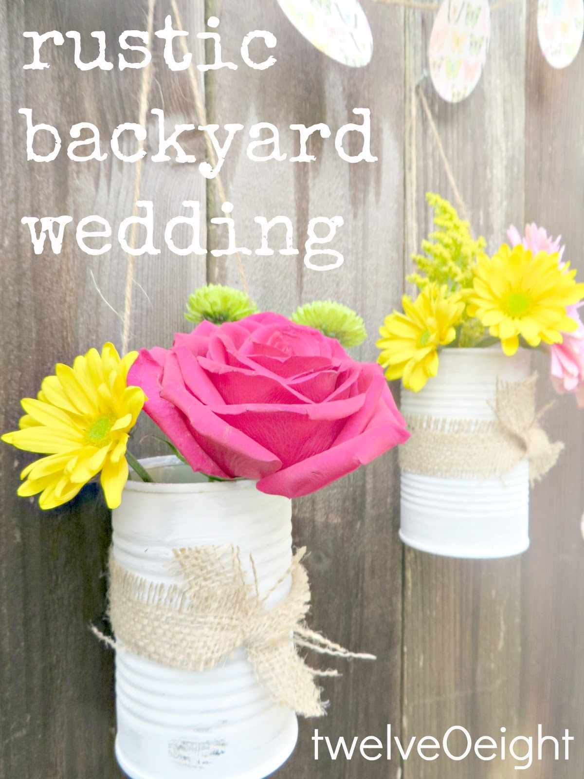 Rustic Backyard Summer Wedding…the BIG day is almost here