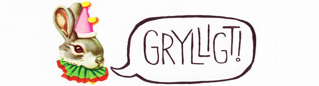 GRYLLIGT