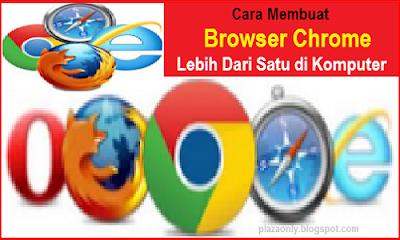 Cara Membuat Browser Chrome Lebih Dari Satu di Komputer