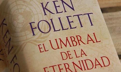 El umbral de la Eternidad - Ken Follet