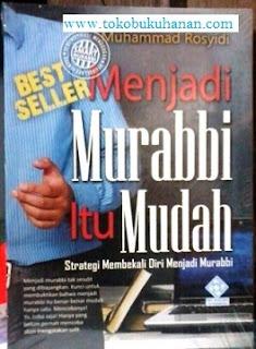 Buku : Menjadi Murabbi Itu Mudah – Muhammad Rosyidi