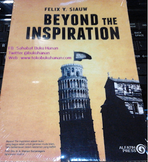 Buku : Beyond The Inspiration : Felix Siauw