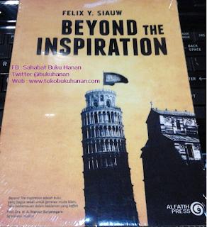 Buku : Beyond The Inspiration : Felix Siauw