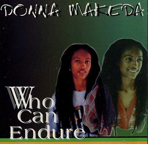 Raised On Canadian Radio: Artist: Donna Makeda, Album: Who Can Endure,  Song: Jah Great Woman