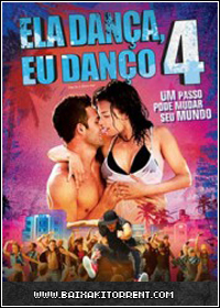 Capa Baixar Filme Ela Danca, Eu Danco 4 Dublado DVDRip XviD RMVB   Torrent Baixaki Download