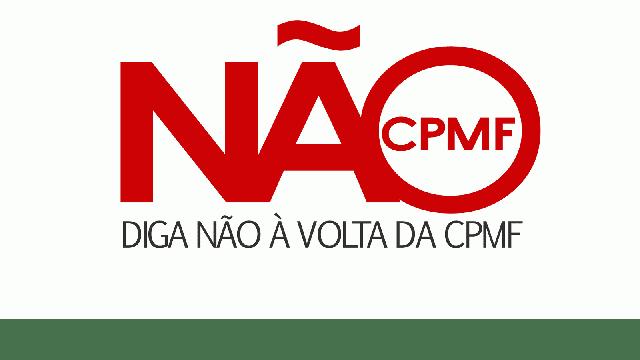 CPMF - CHEGA DE IMPOSTOS