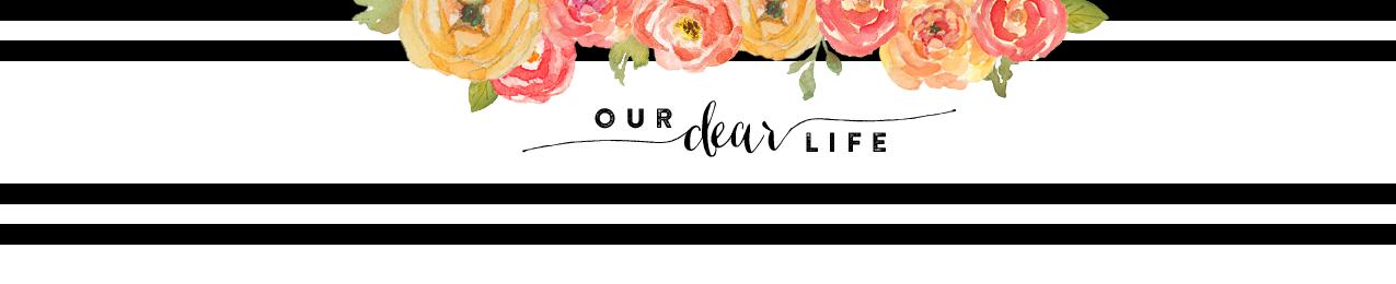 Our Dear Life