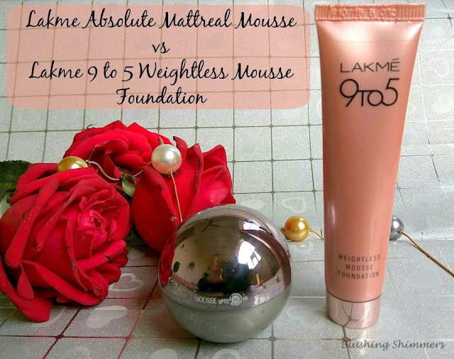 Lakme Absolute Mattreal Mousse vs Lakme 9 to 5 Weightless Mousse Foundation