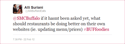 @SMCBuffalo if it hasnt been asked yet, what should restaurants be doing better on their own websites (ie. updating menu/prices) #BUFfoodies