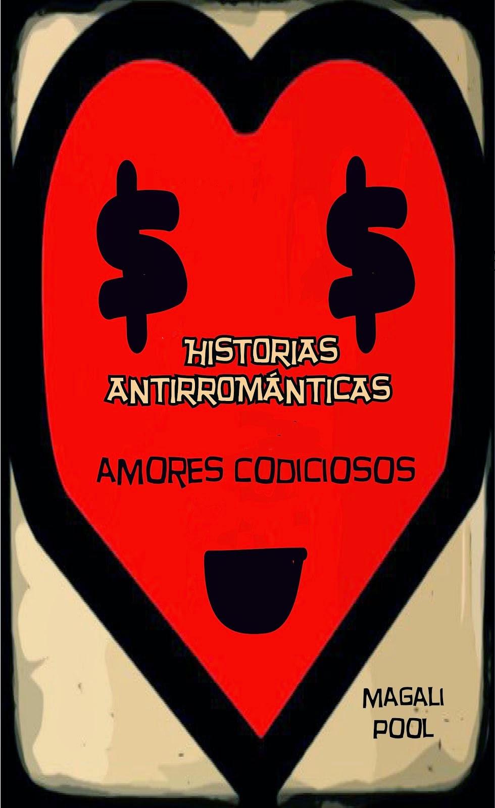 Historias antirrománticas: Amores codiciosos