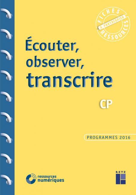 Ecouter, observer, transcrire