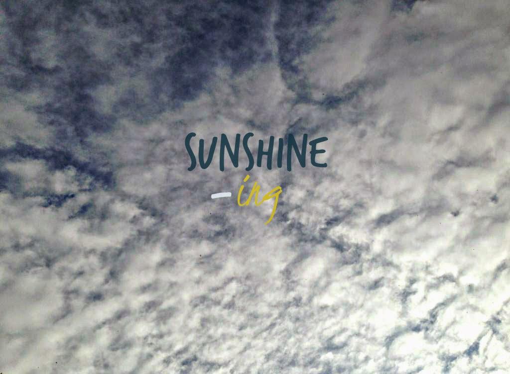 Sunshine-ing