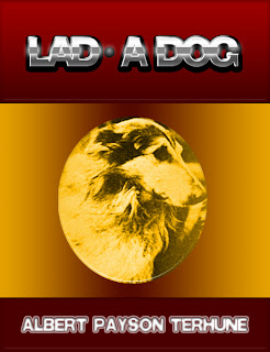 Lad, Lassie, Dog, Albert Payson Terhune, Fiction, Juvenile Fiction, Animals