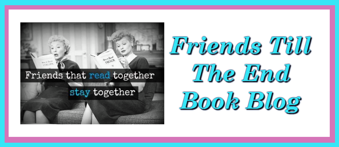 Friends till the end book blog