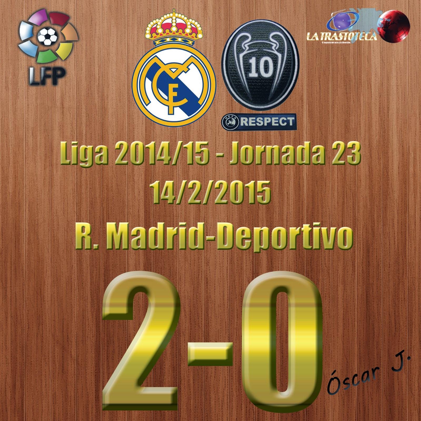 Real Madrid 2-0 Deportivo - Liga 2014/15 - Jornada 23 - (14/2/2015)