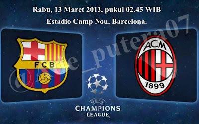 Fc Barcelona vs AC Milan Leg 2 (Rabu, 13 Maret 2013)