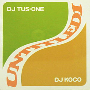 DJ TUS-ONE / DJ KOCO / UNTITLED 1