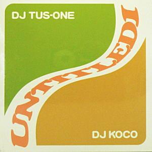 DJ TUS-ONE / DJ KOCO / UNTITLED 1