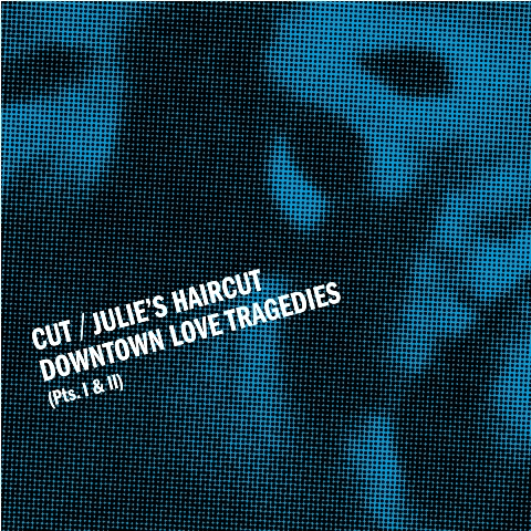 CUT vs JULIE'S HAIRCUT Downtown Love Tragedies (Pts 1 & 2)