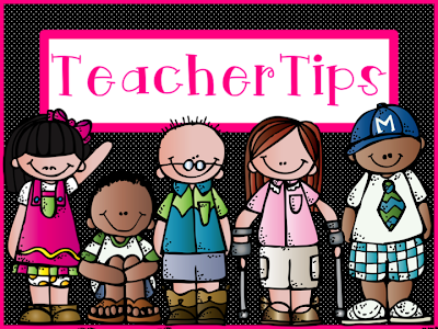 Teacher Tips ~ A Wonderful New Newsletter Full of Terrific Tips and Tricks for Teachers!